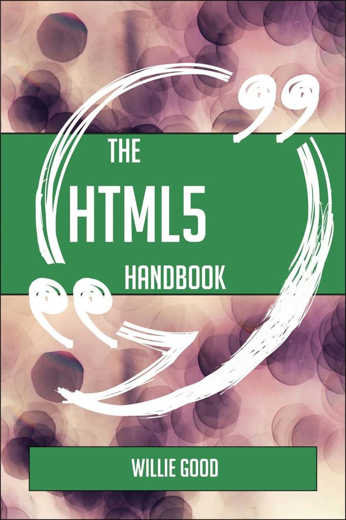 The HTML5 Handbook - Everything You Need To Kno...