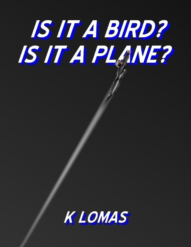 Is It a Bird? Is It a Plane? als eBook Download...