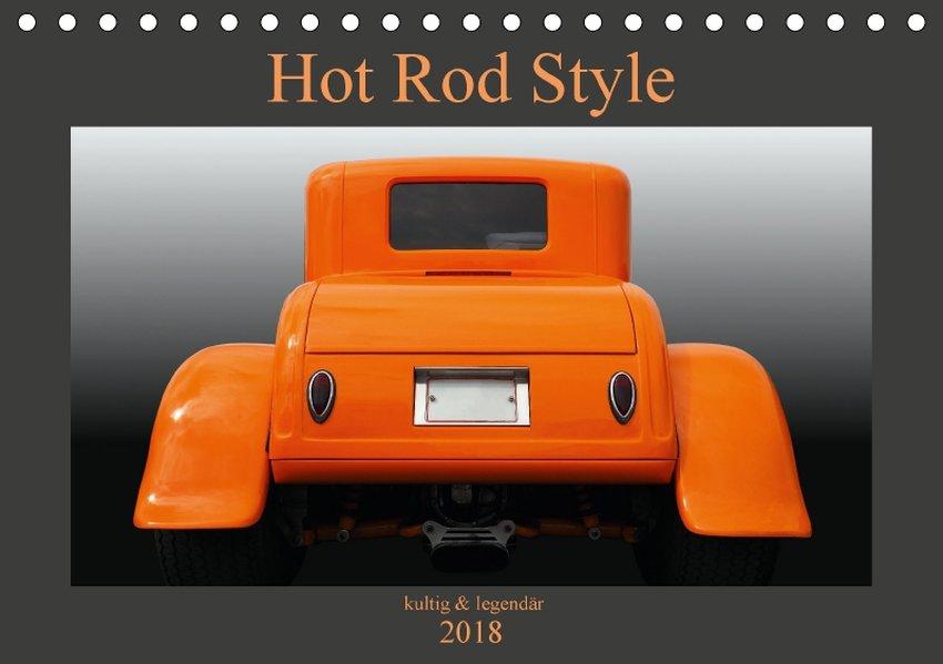 Hot Rod Style - kultig & legendär (Tischkalende...