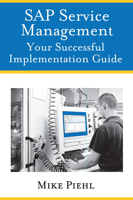 SAP Service Management: Your Successful Impleme...