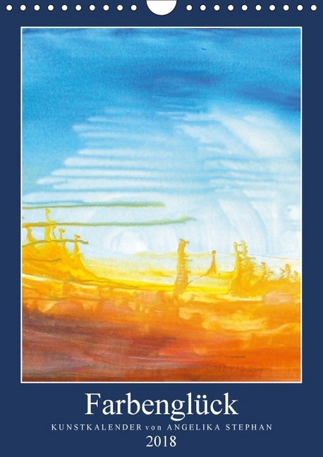 Kunstkalender Farbenglück 2018 (Wandkalender 20...