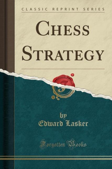 Chess Strategy (Classic Reprint) als Taschenbuc...