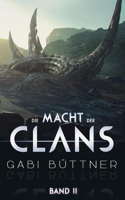 Die Macht der Clans als Buch von Gabi Büttner