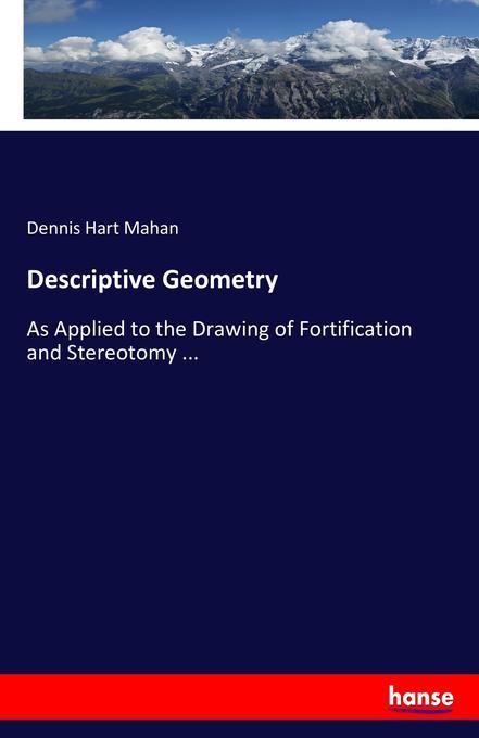 9783337269050 - Dennis Hart Mahan: Descriptive Geometry als Buch von Dennis Hart Mahan - Buku