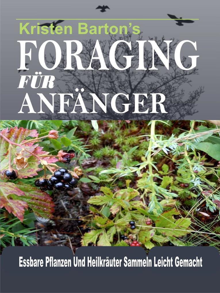 Foraging Für Anfänger: Essbare Pflanzen Und Hei...