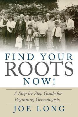 Find Your Roots Now! als eBook Download von Joe...
