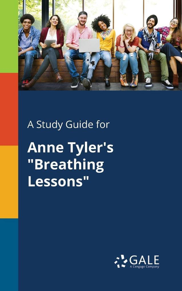 A Study Guide for Anne Tyler´s Breathing Lesson...
