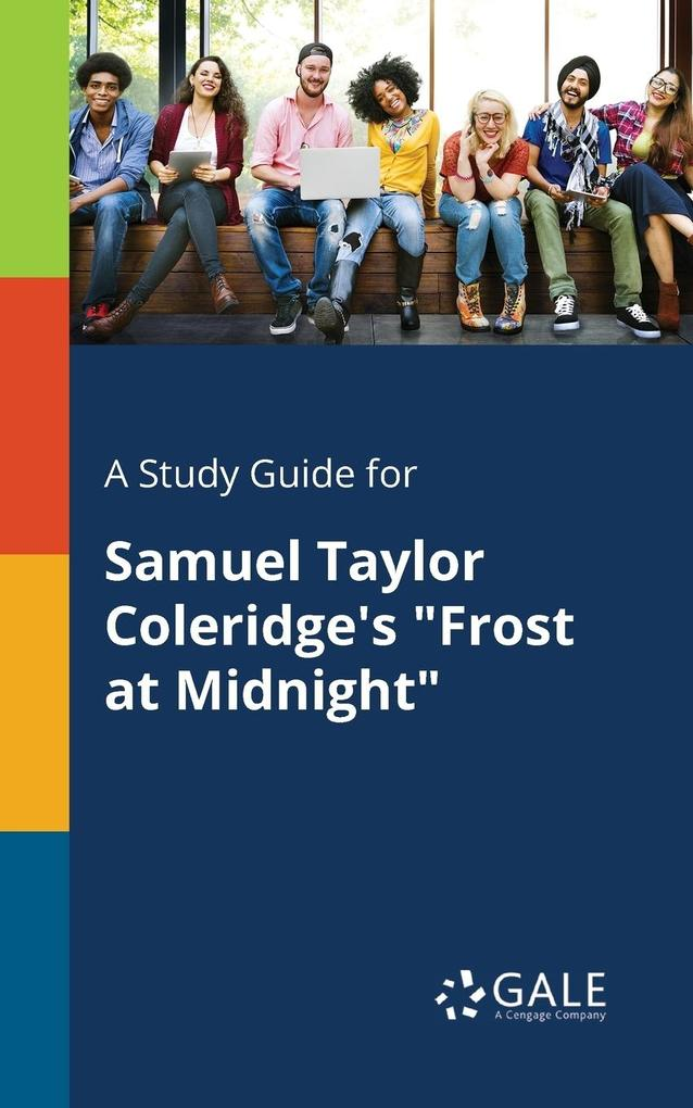 A Study Guide for Samuel Taylor Coleridge´s Fro...