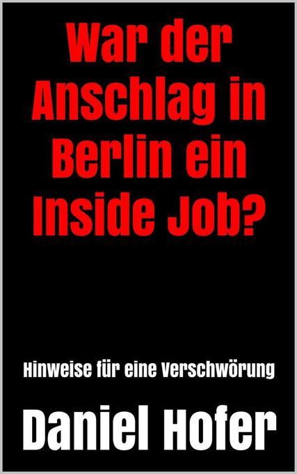 War der Anschlag in Berlin ein Inside Job? als ...