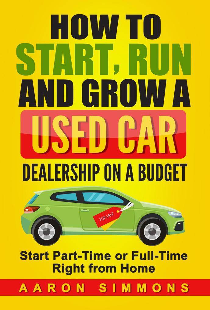 How to Start, Run and Grow a Used Car Dealershi...