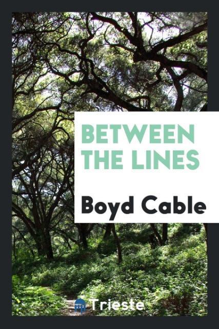 Between the lines als Taschenbuch von Boyd Cable