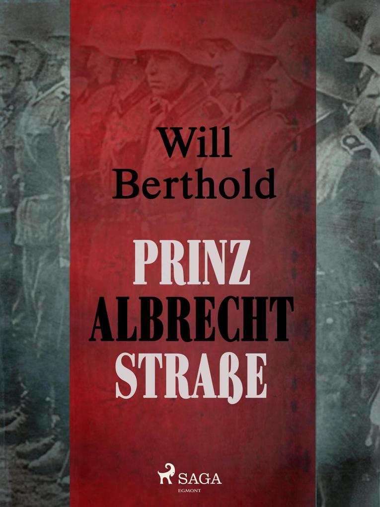 9788711740149 - Will Berthold: Prinz Albrecht Straße als eBook Download von Will Berthold - Bog