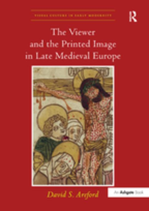 Viewer and the Printed Image in Late Medieval E...