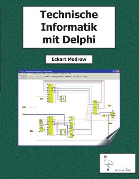 Technische Informatik mit Delphi als Buch von E...