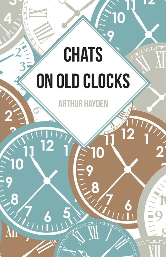 Chats on Old Clocks als eBook Download von Arth...