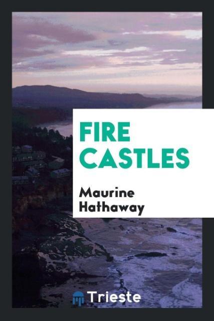Fire Castles als Taschenbuch von Maurine Hathaway