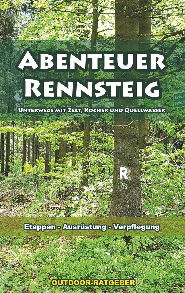 Abenteuer Rennsteig als Buch von Klaus Gromer