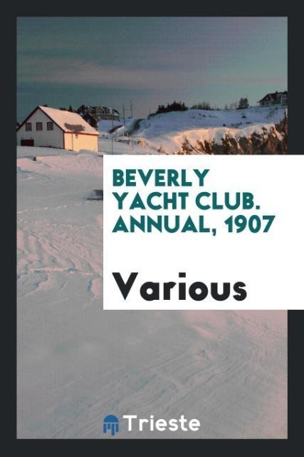 Beverly Yacht Club. Annual, 1907 als Taschenbuc...