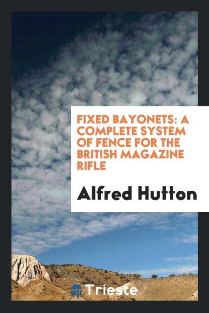 Fixed Bayonets als Taschenbuch von Alfred Hutton