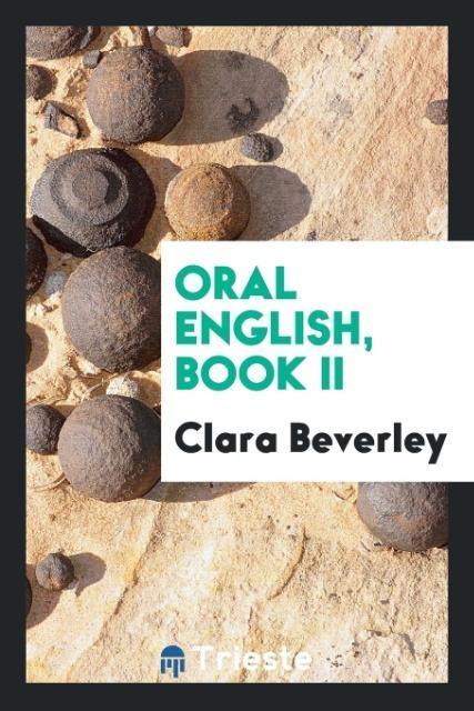 Oral English, Book II als Taschenbuch von Clara...
