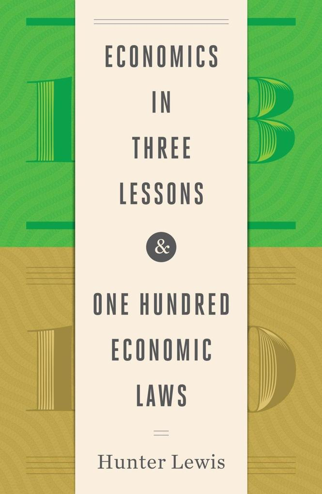 Economics in Three Lessons and One Hundred Econ...