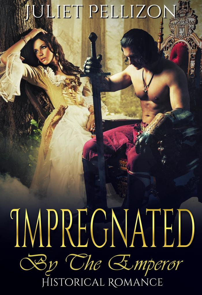 9788826401201 - Juliet Pellizon: Impregnated By The Emperor - Historical Alpha Male Romance - Libro