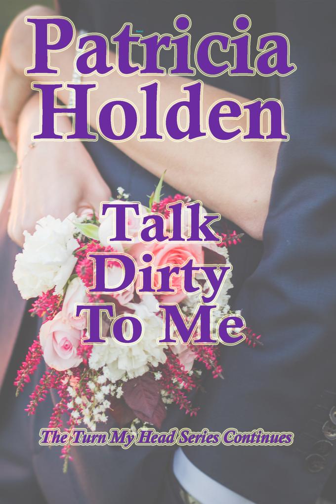 Talk Dirty To Me als eBook Download von Patrici...