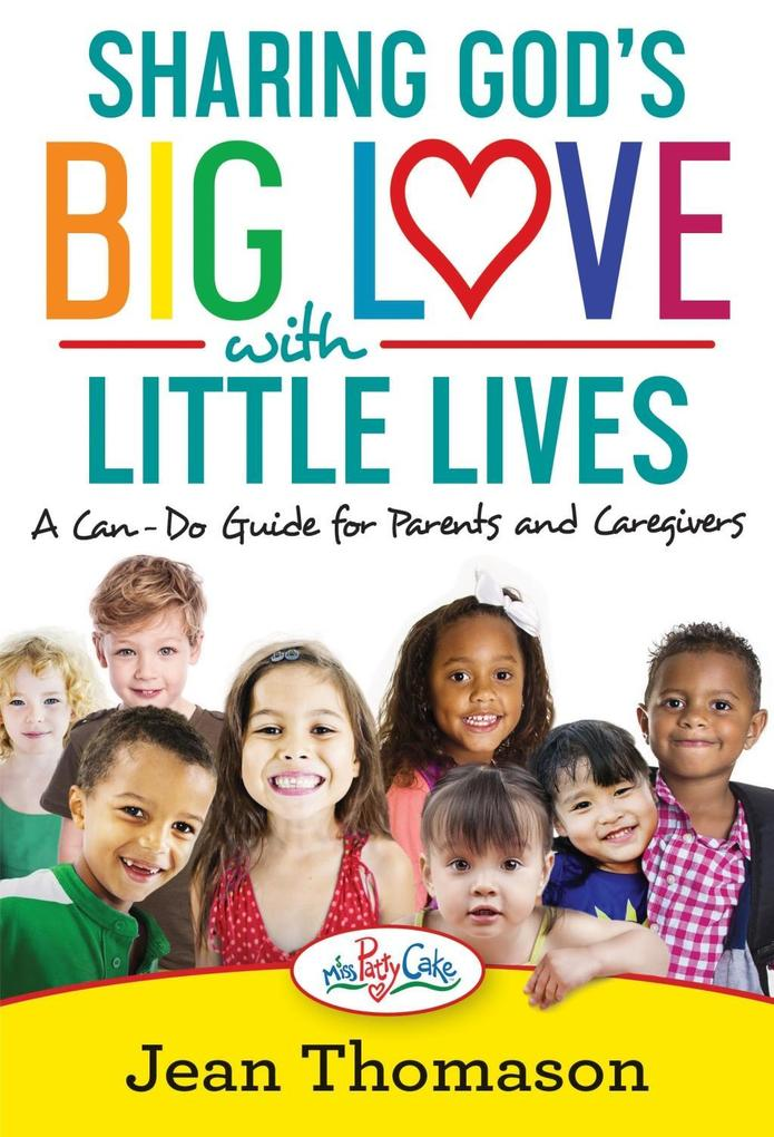 Sharing God´s Big Love with Little Lives als eB...