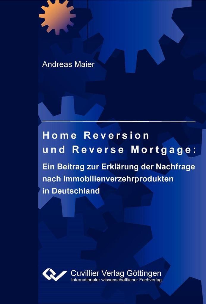 Home Reversion und Reverse Mortgage: Ein Beitra...