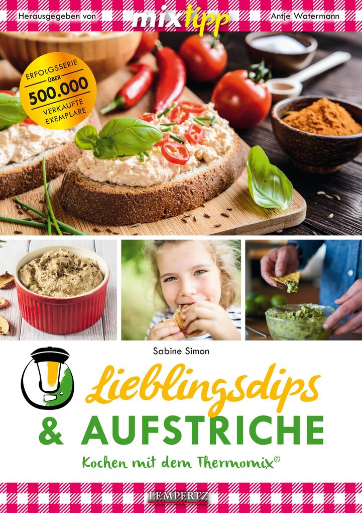 9783960589952 - Gerhard Walter: MIXtipp Lieblingsdips & Aufstriche als eBook Download von Gerhard Walter - Buch