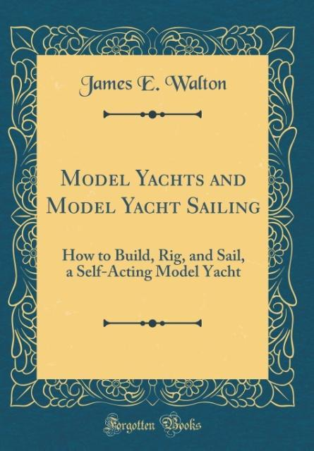 Model Yachts and Model Yacht Sailing als Buch v...