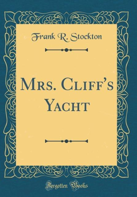 Mrs. Cliff´s Yacht (Classic Reprint) als Buch v...