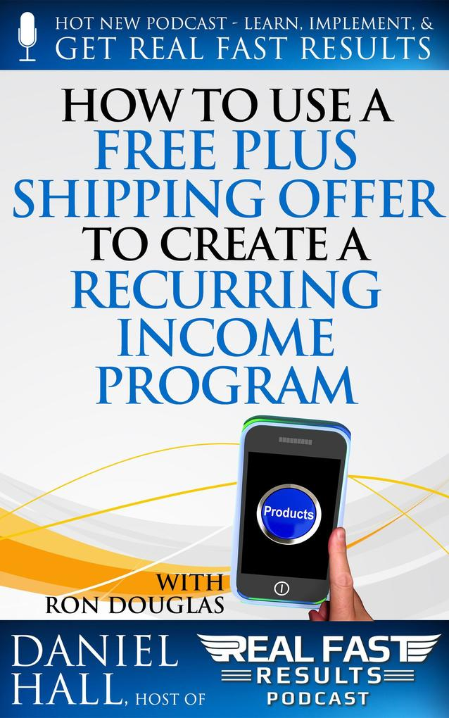 How to Use a Free Plus Shipping Offer to Create...