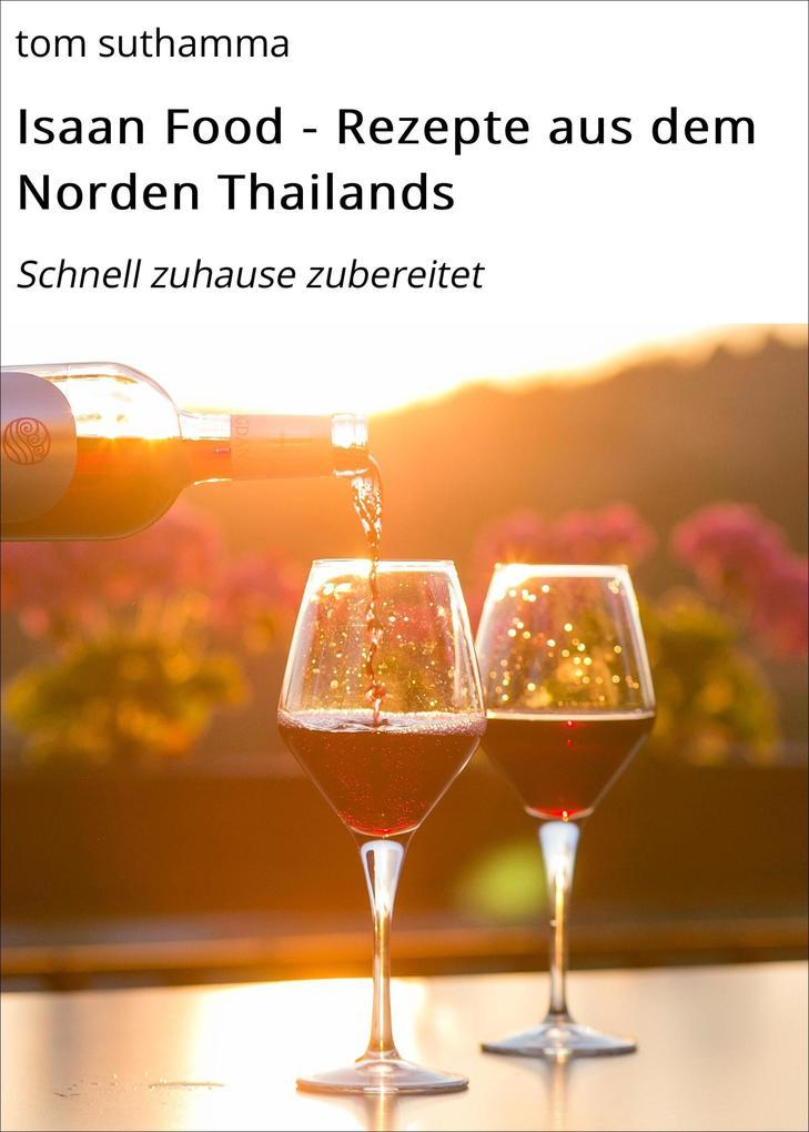 Isaan Food - Rezepte aus dem Norden Thailands a...