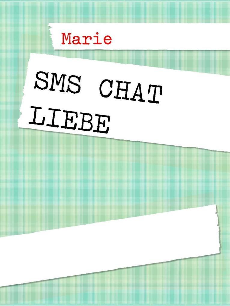 SMS Chat Liebe als eBook Download von Marie Kre...