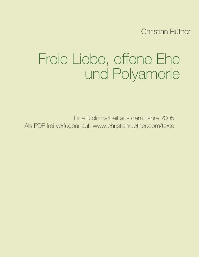 Freie Liebe, offene Ehe und Polyamory als eBook...