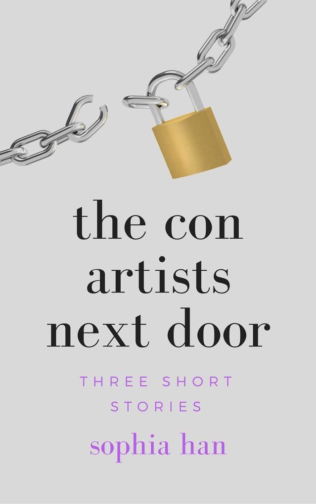 The Con Artists Next Door: Three Short Stories ...