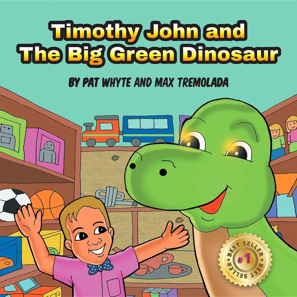 Timothy John and The Big Green Dinosaur als eBo...
