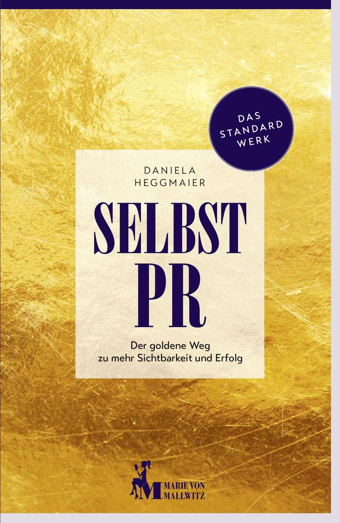 Selbst-PR als eBook Download von Daniela Heggmaier