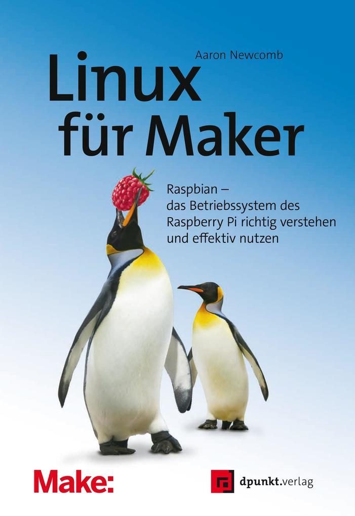 Linux für Maker als eBook Download von Aaron Ne...