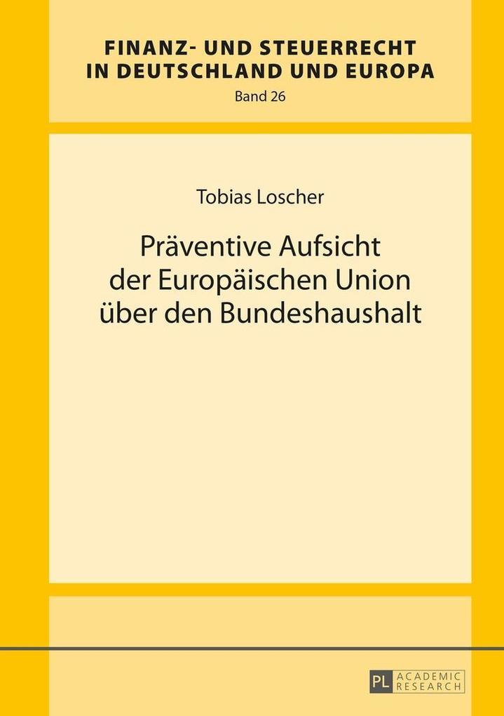 Praeventive Aufsicht der Europaeischen Union ue...