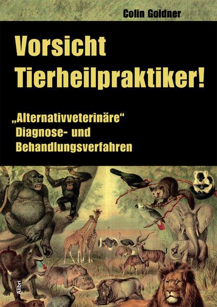 Vorsicht, Tierheilpraktiker! als Buch von Colin...