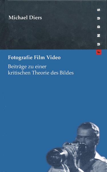 Fotografie Film Video als Buch von Michael Diers