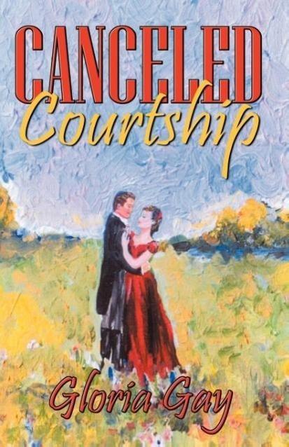 Canceled Courtship als Taschenbuch von Gloria Gay