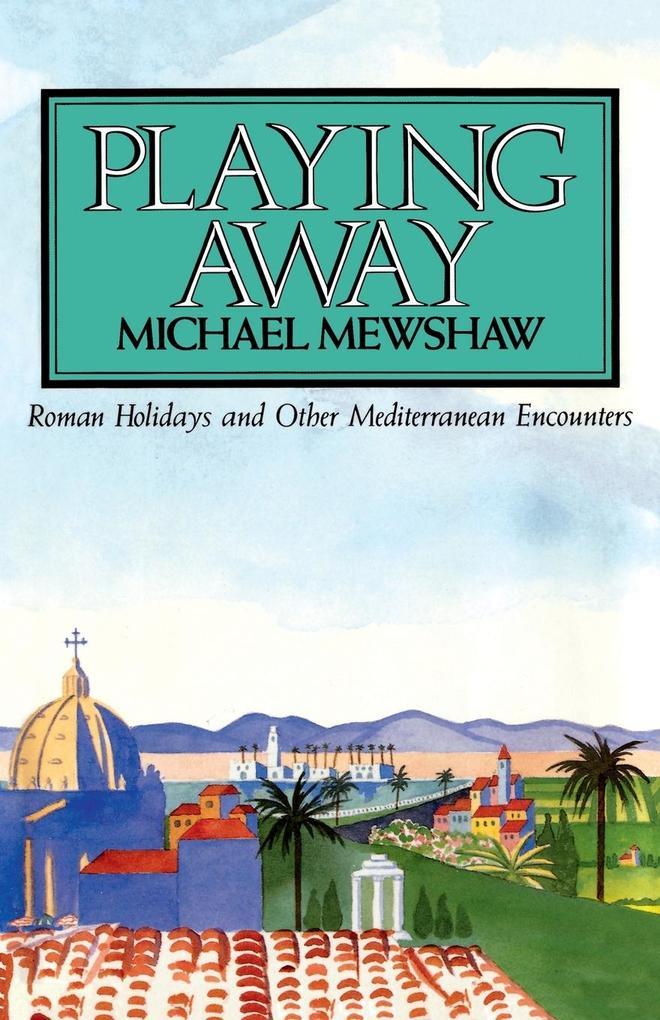Playing Away als Taschenbuch von Michael Mewshaw