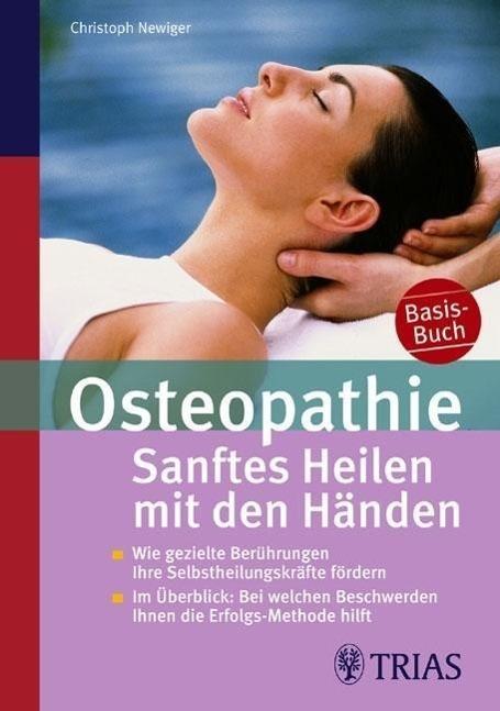 Osteopathie: Sanftes Heilen mit den Händen als ...