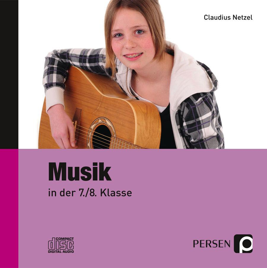 Musik in der 7./8. Klasse. Begleit-CD als Hörbu...
