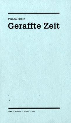 Vorschaubild von Geraffte Zeit als Buch von Frieda Grafe
