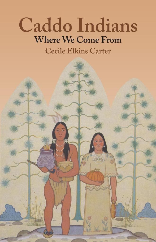 Caddo Indians als Taschenbuch von Cecile Elkins...