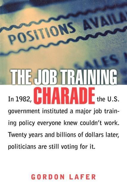 The Job Training Charade als Taschenbuch von Go...
